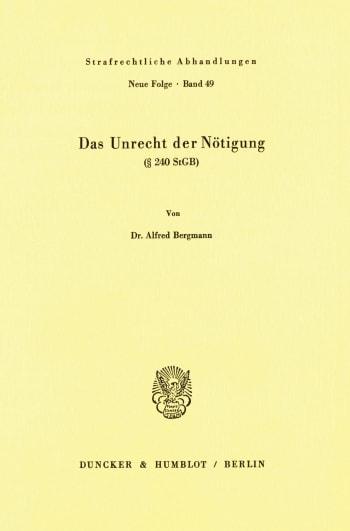 Cover: Das Unrecht der Nötigung (§ 240 StGB)
