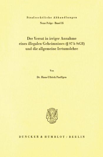 Cover: Der Verrat in irriger Annahme eines illegalen Geheimnisses (§ 97 b StGB) und die allgemeine Irrtumslehre