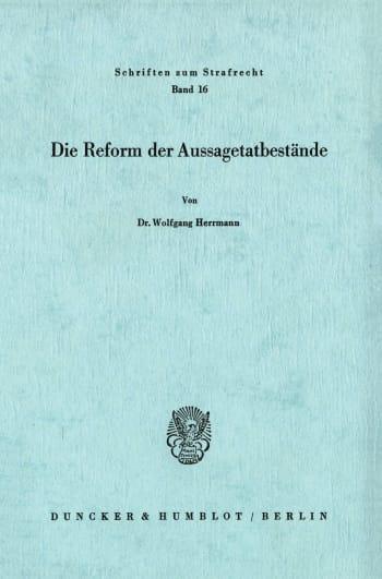 Cover: Die Reform der Aussagetatbestände