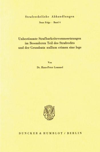 Cover: Unbestimmte Strafbarkeitsvoraussetzungen im Besonderen Teil des Strafrechts und der Grundsatz nullum crimen sine lege