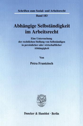 Cover: Abhängige Selbständigkeit im Arbeitsrecht