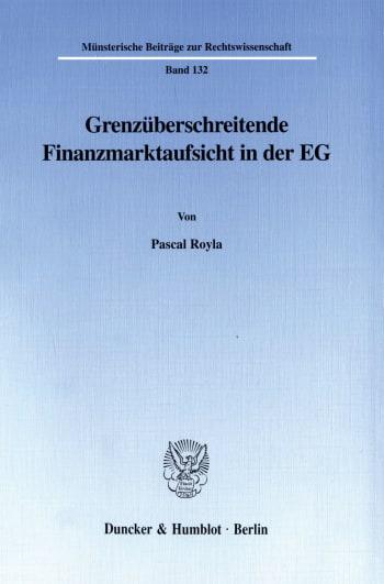 Cover: Grenzüberschreitende Finanzmarktaufsicht in der EG