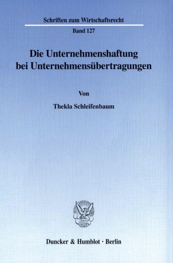 Cover: Die Unternehmenshaftung bei Unternehmensübertragungen