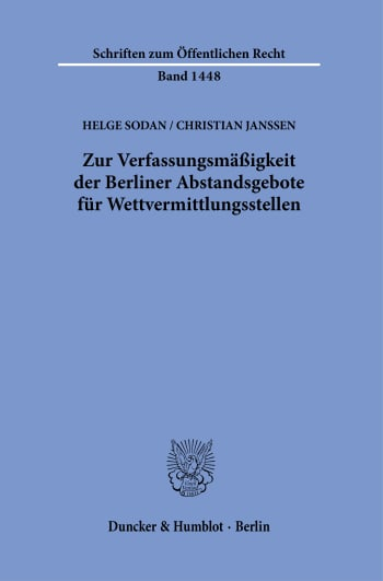 Cover: Zur Verfassungsmäßigkeit der Berliner Abstandsgebote für Wettvermittlungsstellen