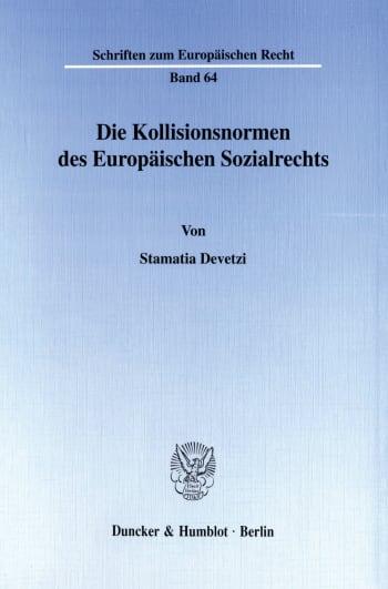 Cover: Die Kollisionsnormen des Europäischen Sozialrechts
