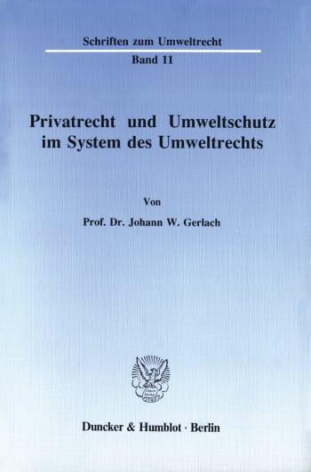Cover: Privatrecht und Umweltschutz im System des Umweltrechts