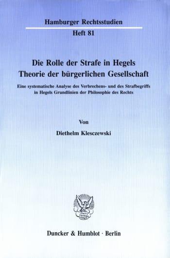 Cover: Die Rolle der Strafe in Hegels Theorie der bürgerlichen Gesellschaft