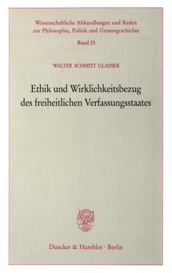 Cover: Ethik und Wirklichkeitsbezug des freiheitlichen Verfassungsstaates