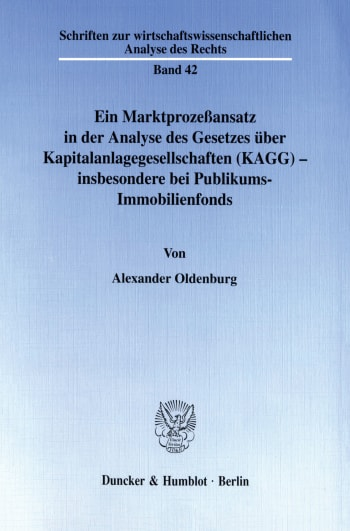 Cover: Ein Marktprozeßansatz in der Analyse des Gesetzes über Kapitalanlagegesellschaften (KAGG) - insbesondere bei Publikums-Immobilienfonds