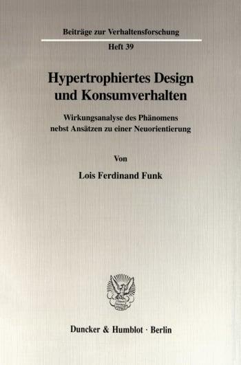 Cover: Hypertrophiertes Design und Konsumverhalten