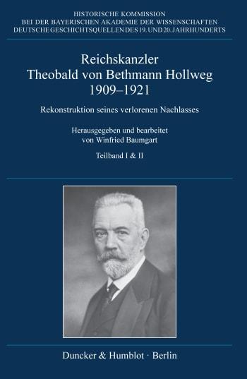 Cover: Reichskanzler Theobald von Bethmann Hollweg 1909–1921