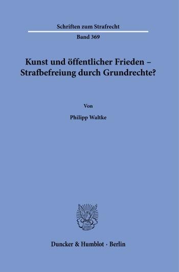 Cover: Kunst und öffentlicher Frieden – Strafbefreiung durch Grundrechte?