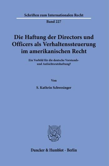 Cover: Die Haftung der Directors und Officers als Verhaltenssteuerung im amerikanischen Recht
