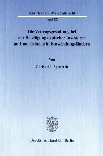 Cover: Die Vertragsgestaltung bei der Beteiligung deutscher Investoren an Unternehmen in Entwicklungsländern