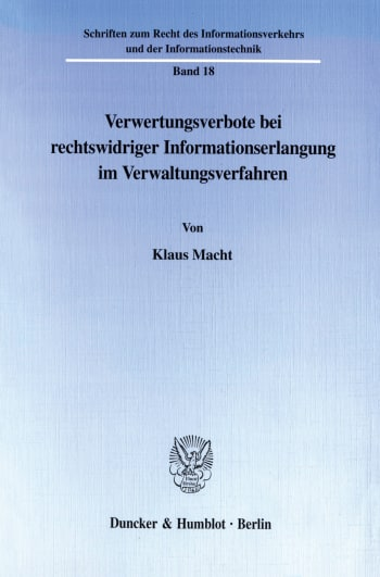 Cover: Verwertungsverbote bei rechtswidriger Informationserlangung im Verwaltungsverfahren