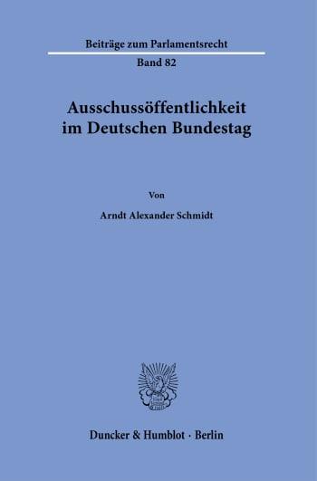 Cover: Ausschussöffentlichkeit im Deutschen Bundestag
