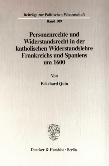 Cover: Personenrechte und Widerstandsrecht in der katholischen Widerstandslehre Frankreichs und Spaniens um 1600