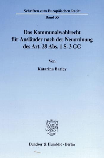Cover: Das Kommunalwahlrecht für Ausländer nach der Neuordnung des Art. 28 Abs. 1 S. 3 GG