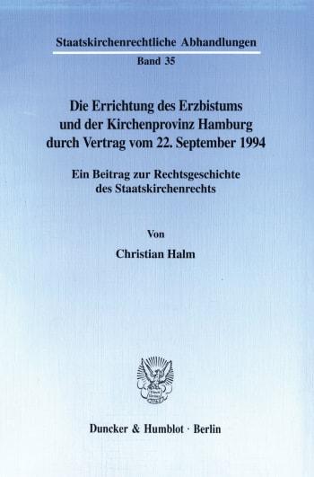 Cover: Die Errichtung des Erzbistums und der Kirchenprovinz Hamburg durch Vertrag vom 22. September 1994