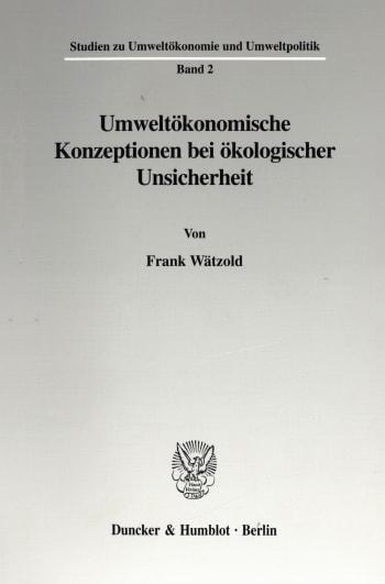 Cover: Umweltökonomische Konzeptionen bei ökologischer Unsicherheit