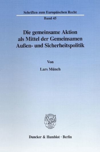 Cover: Die gemeinsame Aktion als Mittel der Gemeinsamen Außen- und Sicherheitspolitik