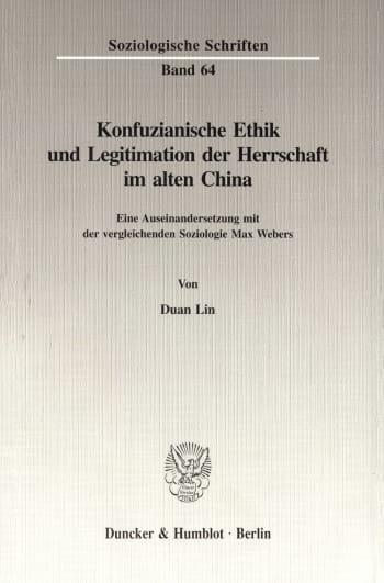 Cover: Konfuzianische Ethik und Legitimation der Herrschaft im alten China