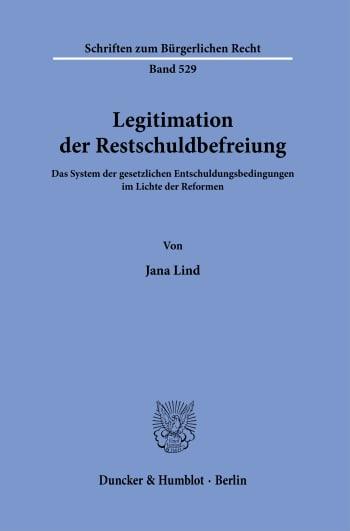 Cover: Legitimation der Restschuldbefreiung