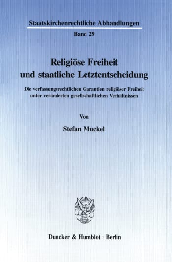 Cover: Religiöse Freiheit und staatliche Letztentscheidung
