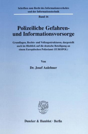 Cover: Polizeiliche Gefahren- und Informationsvorsorge