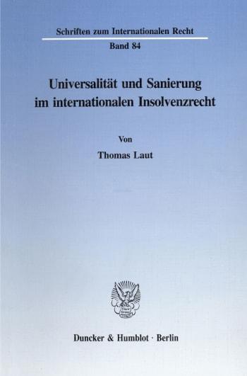 Cover: Universalität und Sanierung im internationalen Insolvenzrecht