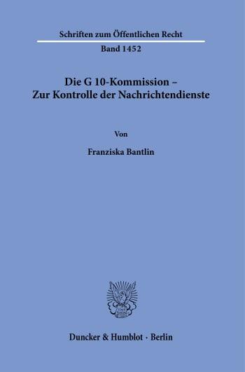 Cover: Die G 10-Kommission – Zur Kontrolle der Nachrichtendienste
