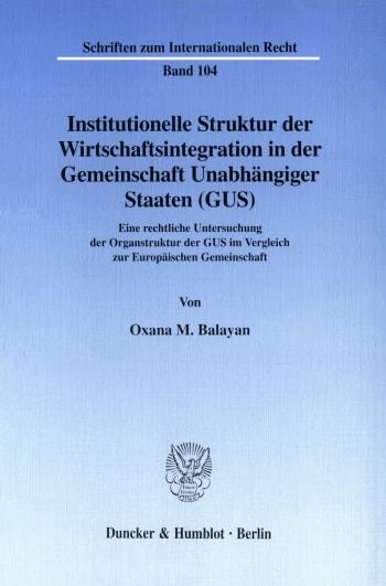 Cover: Institutionelle Struktur der Wirtschaftsintegration in der Gemeinschaft Unabhängiger Staaten (GUS)