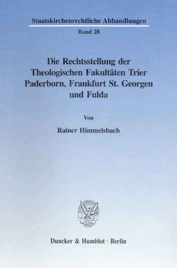 Cover: Die Rechtsstellung der Theologischen Fakultäten Trier, Paderborn, Frankfurt St. Georgen und Fulda