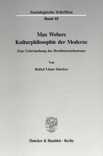 Cover: Max Webers Kulturphilosophie der Moderne