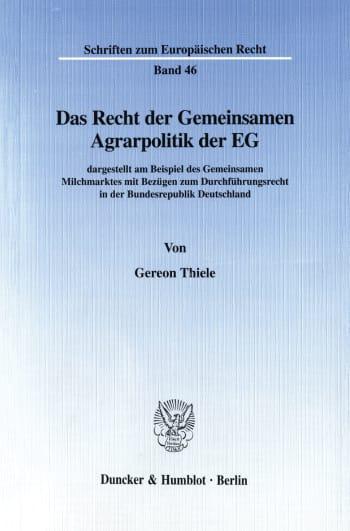 Cover: Das Recht der Gemeinsamen Agrarpolitik der EG