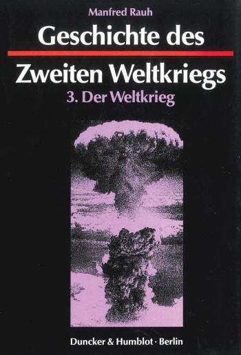 Cover: Geschichte des Zweiten Weltkriegs