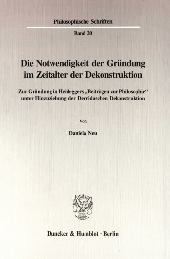 Cover: Die Notwendigkeit der Gründung im Zeitalter der Dekonstruktion