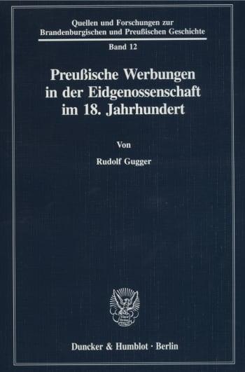 Cover: Preußische Werbungen in der Eidgenossenschaft im 18. Jahrhundert