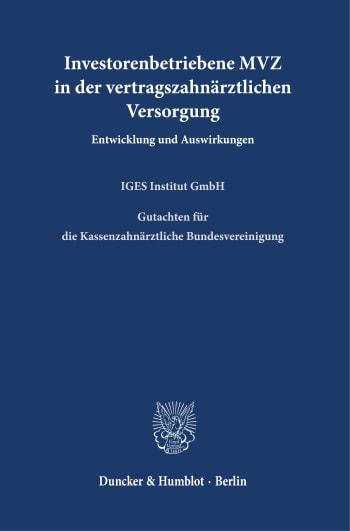 Cover: Investorenbetriebene MVZ in der vertragszahnärztlichen Versorgung