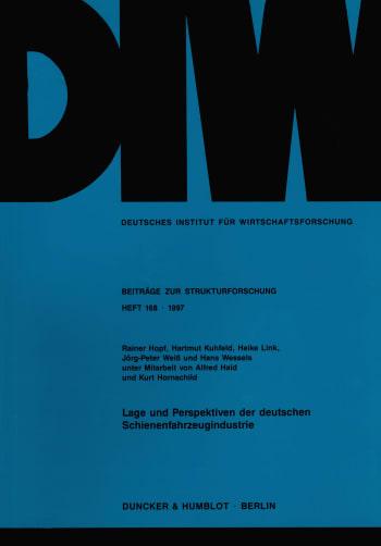 Cover: Lage und Perspektiven der deutschen Schienenfahrzeugindustrie