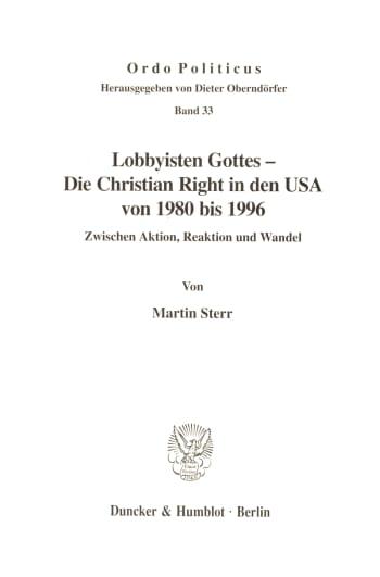 Cover: Lobbyisten Gottes - Die Christian Right in den USA von 1980 bis 1996