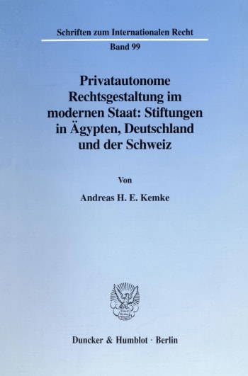 Cover: Privatautonome Rechtsgestaltung im modernen Staat: Stiftungen in Ägypten, Deutschland und der Schweiz