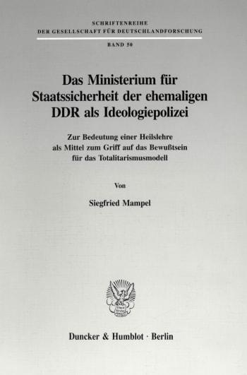 Cover: Das Ministerium für Staatssicherheit der ehemaligen DDR als Ideologiepolizei
