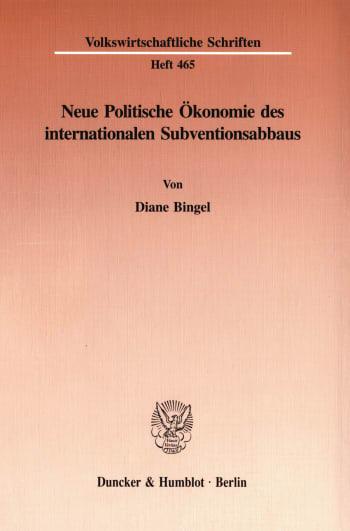 Cover: Neue Politische Ökonomie des internationalen Subventionsabbaus