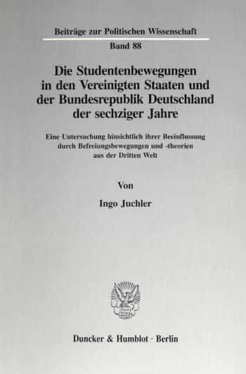 Cover: Die Studentenbewegungen in den Vereinigten Staaten und der Bundesrepublik Deutschland der sechziger Jahre