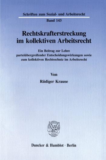 Cover: Rechtskrafterstreckung im kollektiven Arbeitsrecht