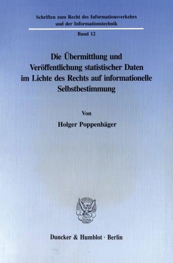 Cover: Die Übermittlung und Veröffentlichung statistischer Daten im Lichte des Rechts auf informationelle Selbstbestimmung