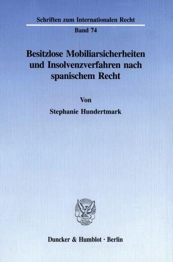 Cover: Besitzlose Mobiliarsicherheiten und Insolvenzverfahren nach spanischem Recht