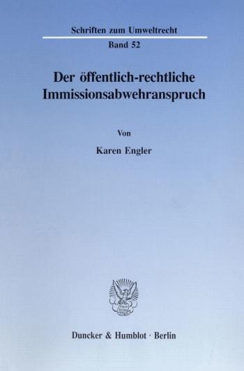 Cover: Der öffentlich-rechtliche Immissionsabwehranspruch