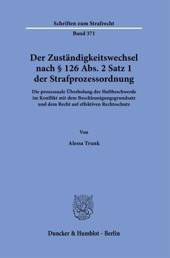 Cover: Der Zuständigkeitswechsel nach § 126 Abs. 2 Satz 1 Strafprozessordnung